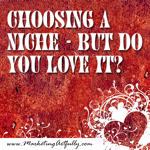 Choosing a niche - do you love it?