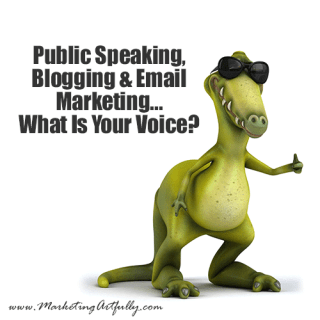 Public Speaking, Blogging and Email Marketing – What Is Your Voice?