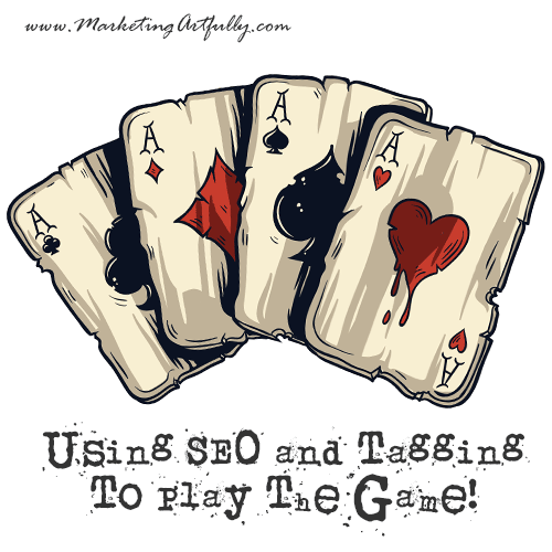 Using SEO and Tagging To Play The Game