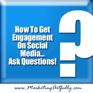 How To Get Engagement On Social Media - Ask Questions!