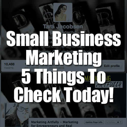 Small Business Marketing - 5 Things To Check Today