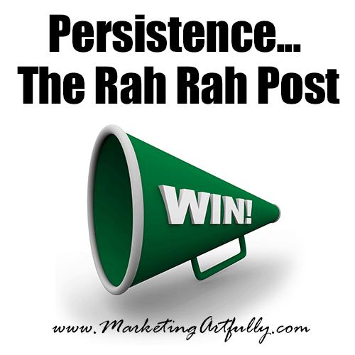 Persistance..the rah rah post