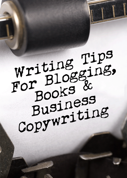 Writing Tips For Blogging Books and Business Copywriting
