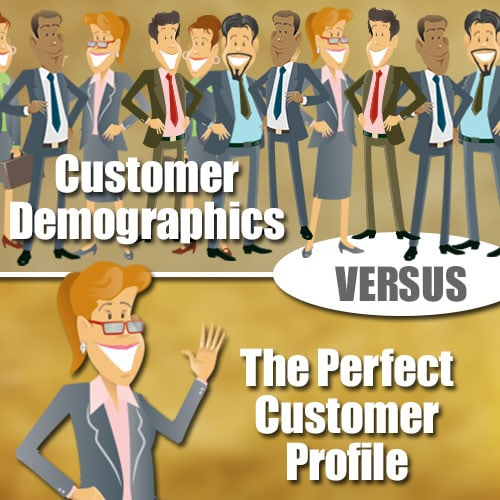 Customer Demographics Versus The Perfect Customer Profile