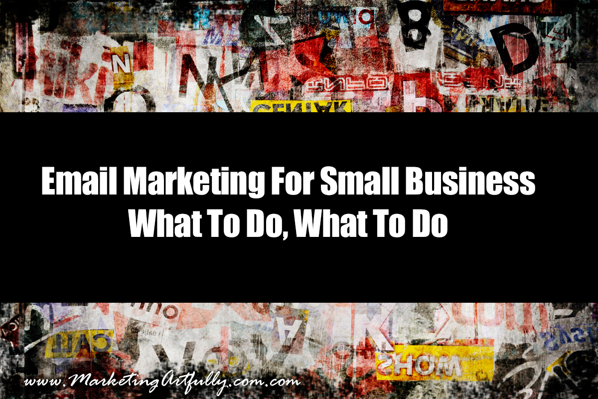 Small Business Email Marketing - What To Do
