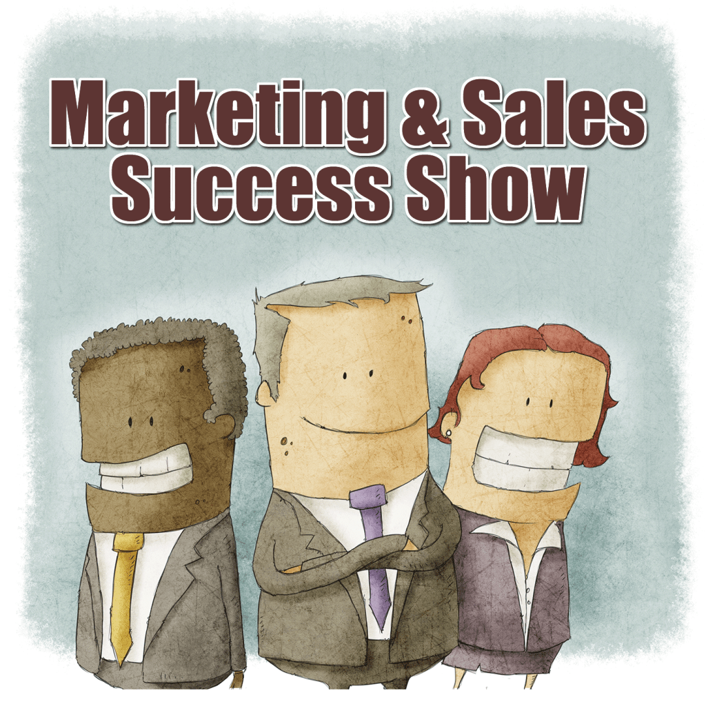 The Marketing and Sales Success Show Podcast