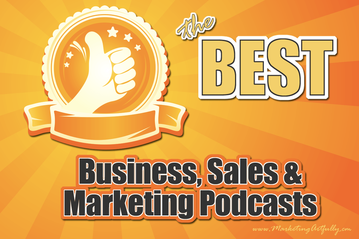 The Best Businesses, Sales and Marketing Podcasts