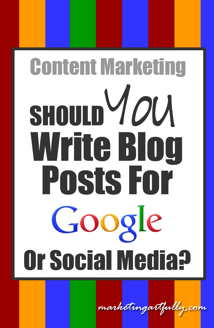 Content Marketing - Should You Write Blog Posts for Google or Social Media?