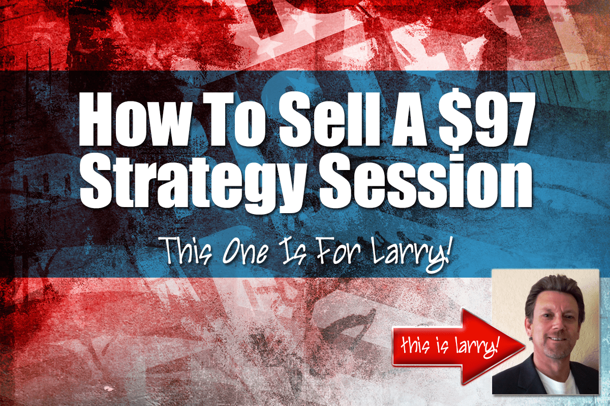 How to sell a $97 dollar strategy session