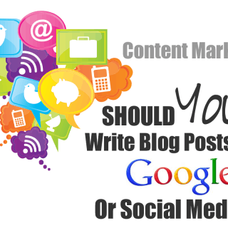 Should You Write Blog Posts For Social Media or Google