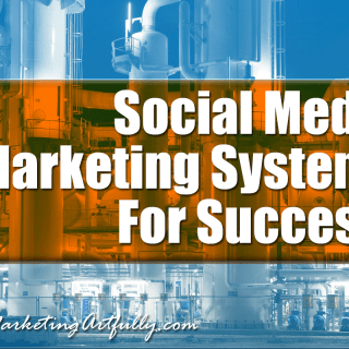 Social Media Marketing Systems For Success