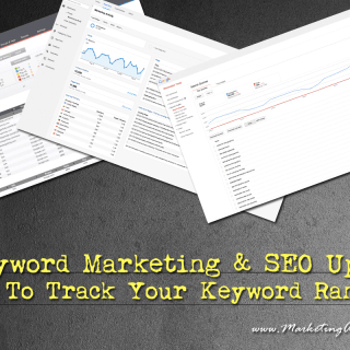 Keyword Marketing and SEO Update - How To Track Your Keyword Rankings