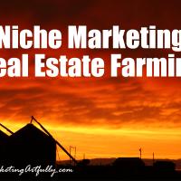 Niche Marketing - Real Estate Farming
