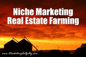 Niche Marketing - Real Estate Farming