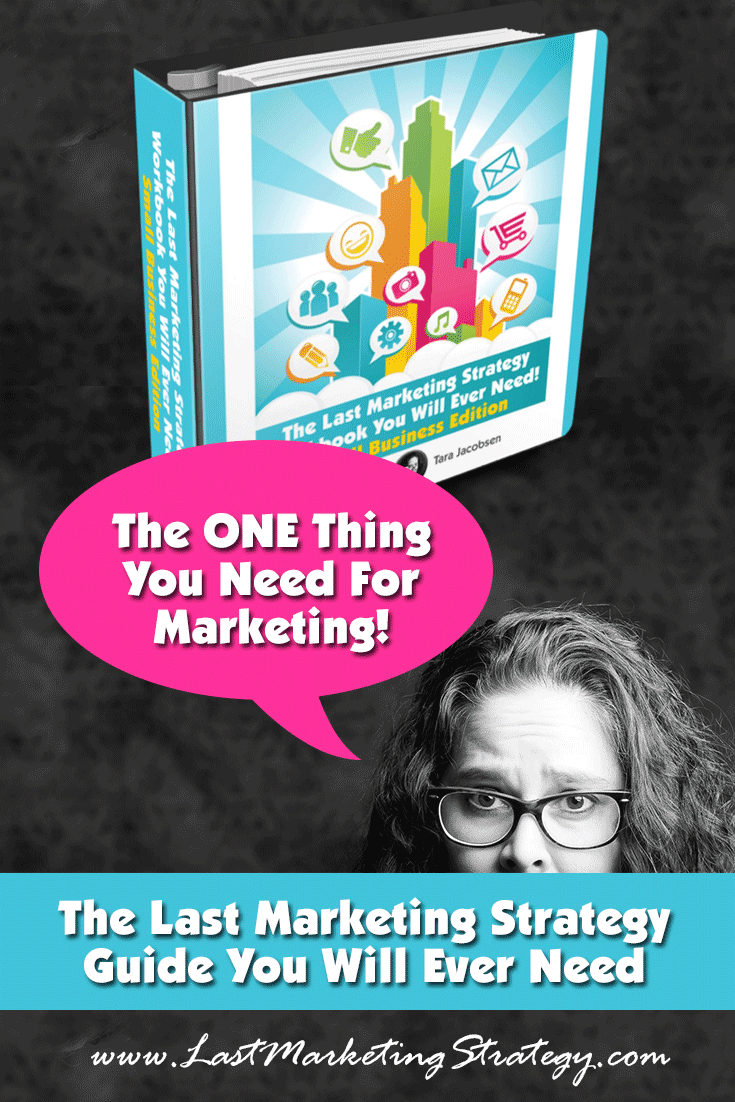The One Thing You Need For Marketing - The Last Marketing Strategy Guide You Will Ever Need