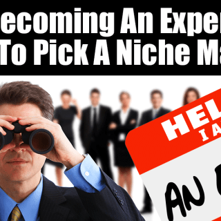 Becoming An Expert - How To Pick A Niche Market