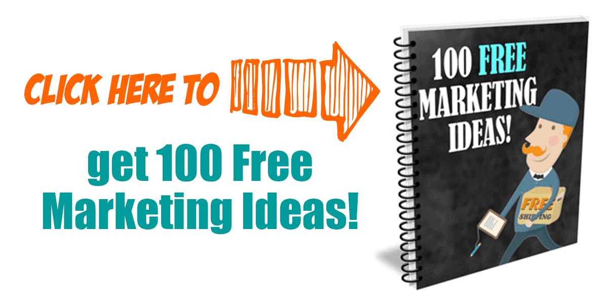 Click Here To Get 100 Free Marketing Ideas