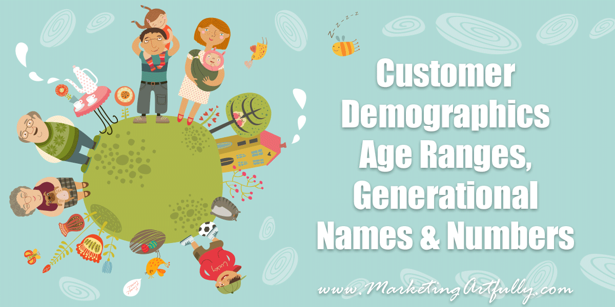 Customer Demographics - Age Ranges, Generational Names and Numbers