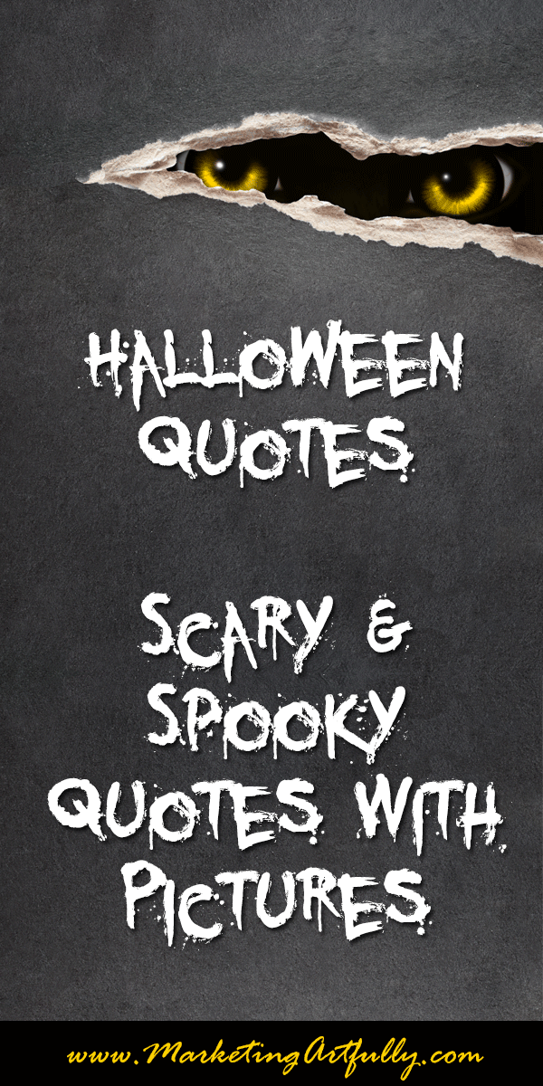 Exceptionnel Halloween Quotes   Spooky And Scary With Pictures!! BOO!