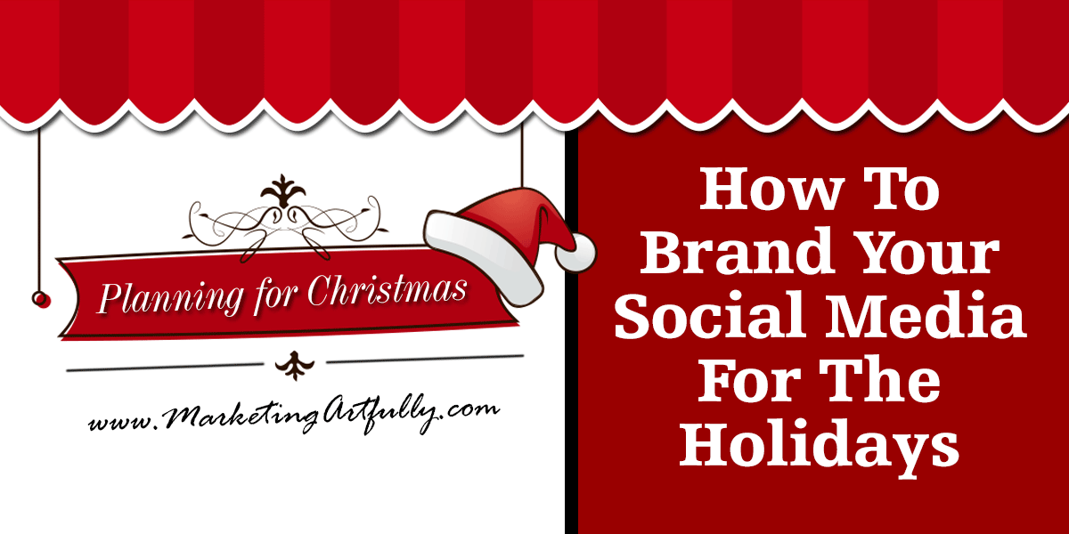 How to brand your social media for the holidays
