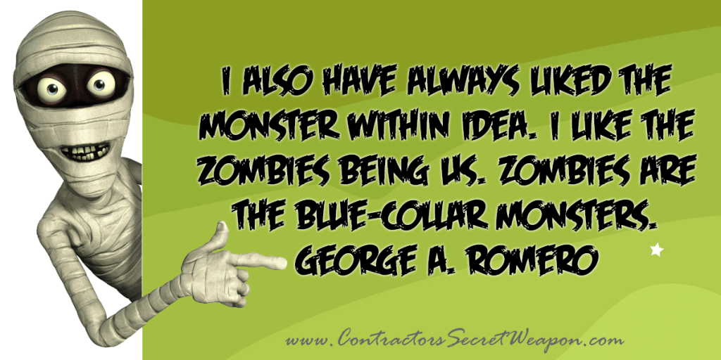 I also have always liked the monster within idea. I like the zombies being us. Zombies are the blue-collar monsters. ~ George A. Romero