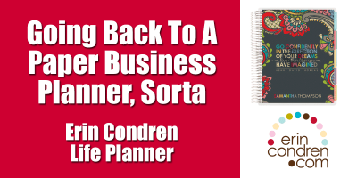 Going Back To A Paper Business Planner - Erin Condren