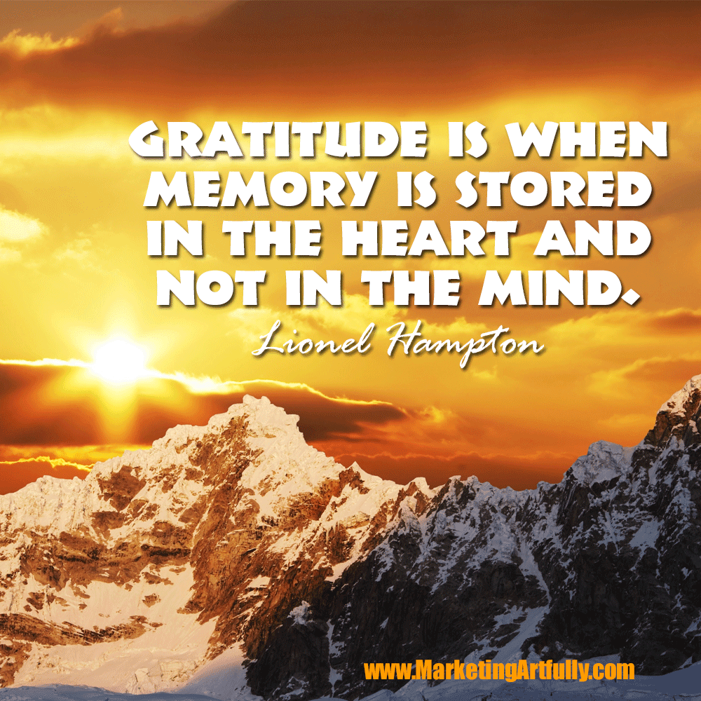 Gratitude Is When Memory Is Stored In The Heart and Not In The Mind - Lionel Hampton
