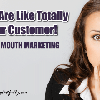 OMG, You Are Totally Not Like Your Customer – Shut Your Mouth Small Business Marketing