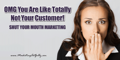 [BLOG POST] You Are Not Your Customer - Shut Your Mouth Marketing