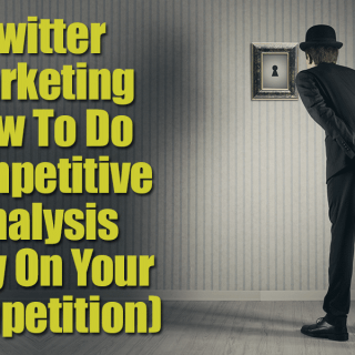 Twitter Marketing - How To Do Competitive Marketing Analysis