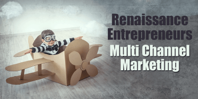 Renaissance Entrepreneurs  – Multi Channel Marketing