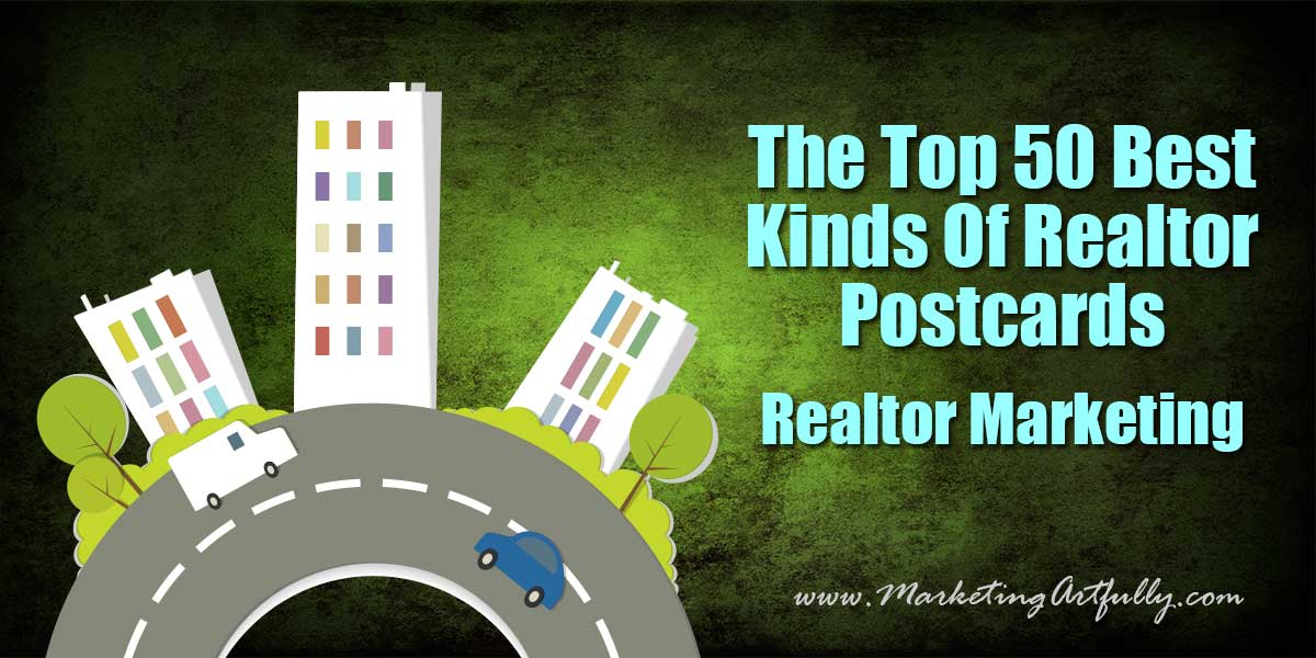 The Top 50 Best Kinds Of Realtor Postcards