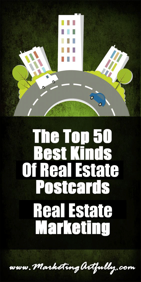 The Top 50 Best Kinds Of Real Estate Postcards | Real Estate Marketing... Here are 50 of the best kinds of postcards that you can send out to your clients, prospects and past clients to generate leads and make more sales.