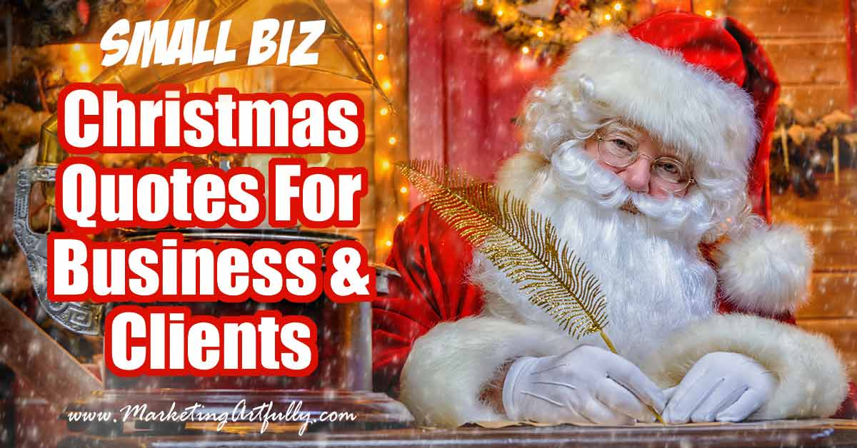 Christmas Quotes For Business and Clients... There Christmas quotations include pictures for sharing on social, short Christmas sayings, funny and cute ideas. Huge list of winter and holiday quotes that are appropriate for small business owners to use to use in their marketing.