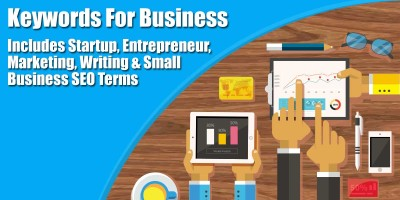 Keywords For Business – Includes Startup, Entrepreneur, Marketing, Writing and Small Business SEO Terms