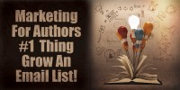 Marketing For Authors - Grow Your Email List