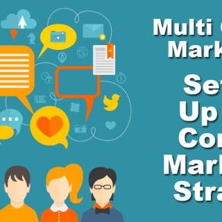 Multi Channel Marketing - Setting Up Your Content Marketing Strategy