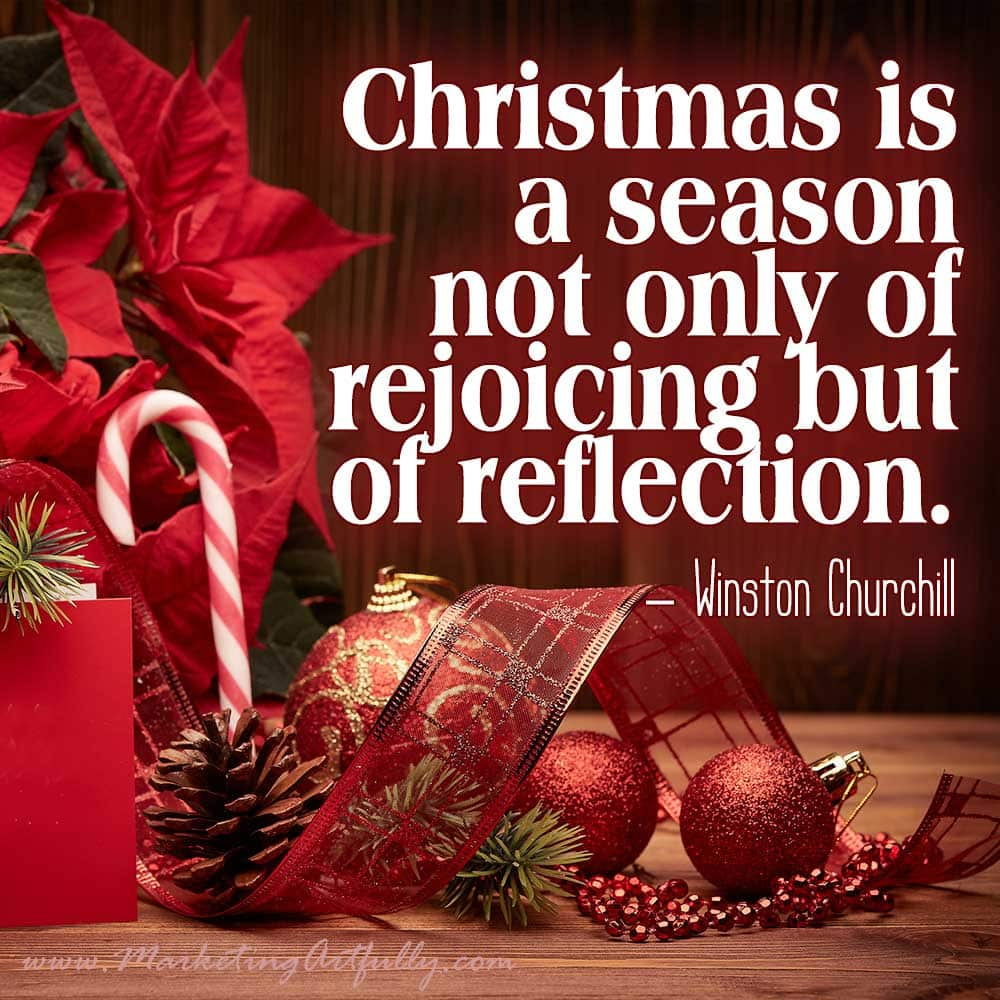 Christmas Quotes For Business - Christmas is a season not only of rejoicing but of reflection. - Winston Churchill