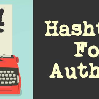 Author Marketing - Hashtags For Authors