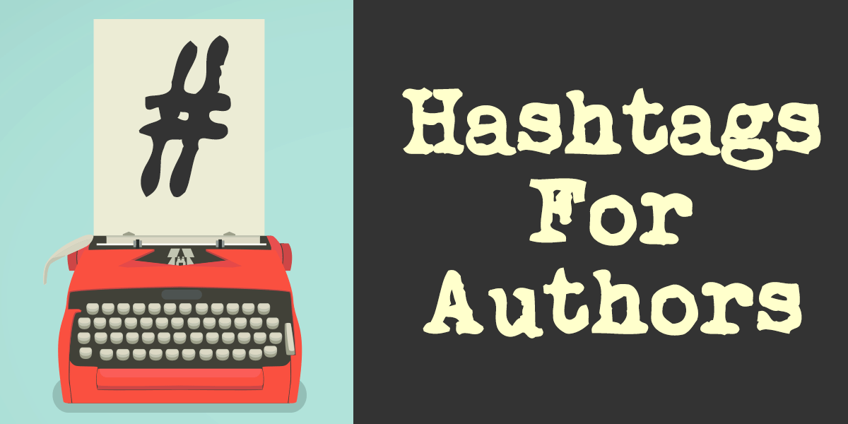Author Marketing - Hashtags For Authors