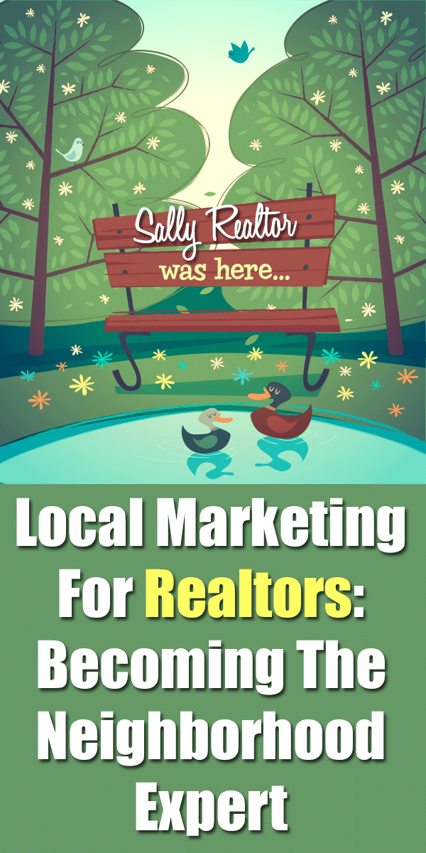 Local Marketing For Real Estate Agents - Becoming The Neighborhood Expert