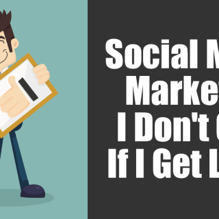 Social Media Marketing – I Don't Care If I Get Likes!