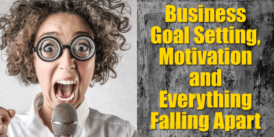 Business Strategy, Motivation and Everything Falling Apart