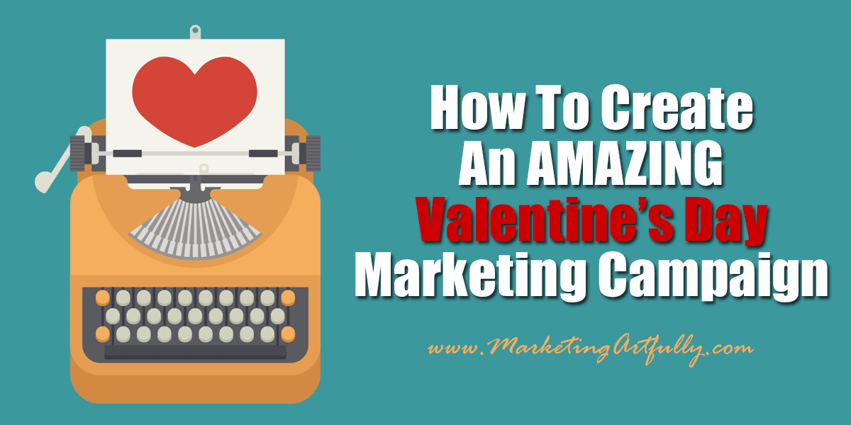 How To Create An Amazing Valentines Day Marketing Campaign... Today we are going to talk about creating a super fun and friendly marketing campaign for Valentine's Day. Because this is primarily for business owners, we will be focusing on clean themes and steering away from more romantic or racy campaigns that might work better for other industries.