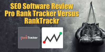 SEO Software Review - Pro Rank Tracker Versus RankTrackr