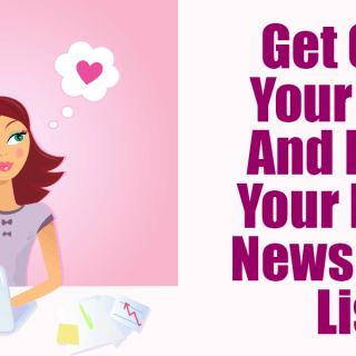 Get Over Your Fear And Build Your Newsletter List
