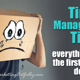 Time Management Tips | Everything Sucks The First Time You Do It!
