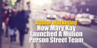Author Marketing | How Mary Kay Launched A Million Person Street Team