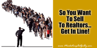 So You Want To Send To Realtors...Get In Line