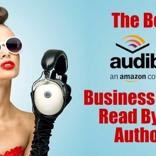 The Best Audible Business Books Read By The Authors